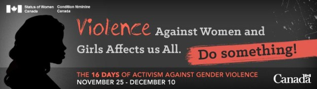 Sixteen days against gender violence: Status of Women Canada