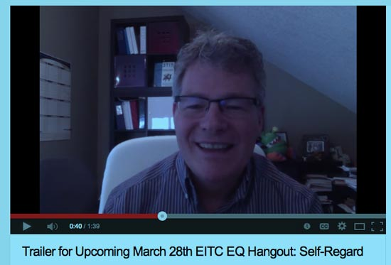 Trailer for Upcoming March 28th EITC EQ Hangout: Self-Regard