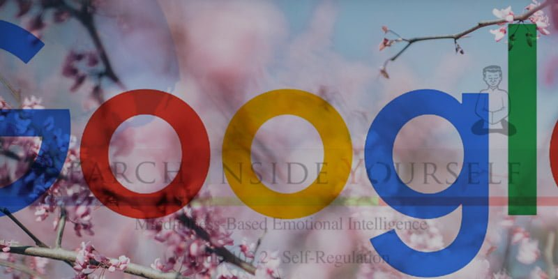 Google Leadership Institute: Search Inside Yourself relies on the concept of emotional intelligence