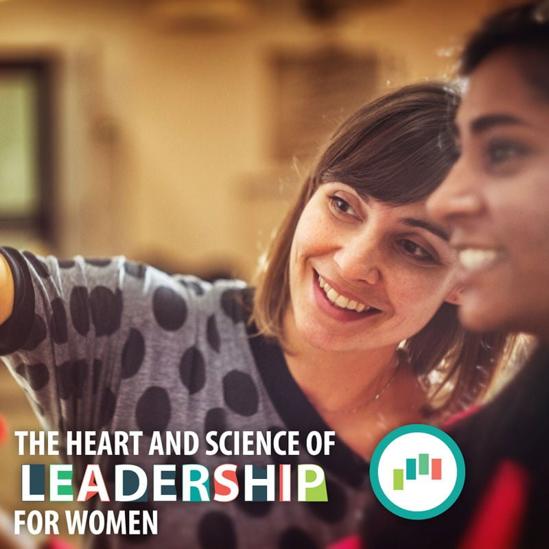 The Heart and Science of Leadership for Women