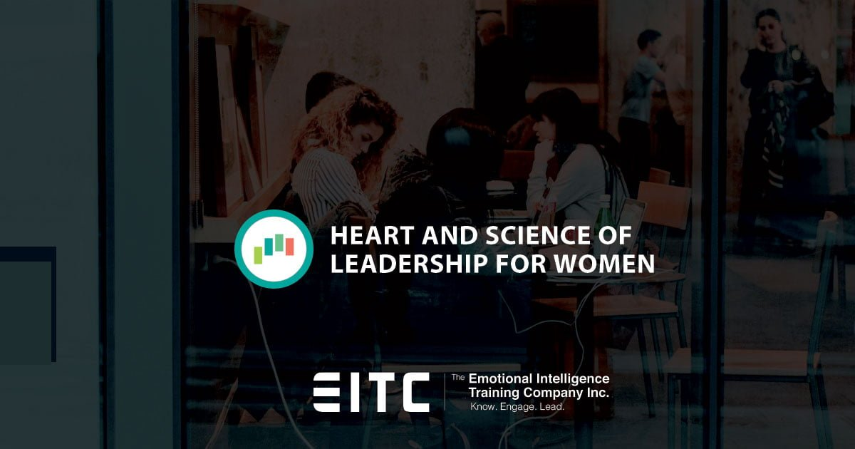 Heart and Science of Leadership for Women, EITC emotional intelligence course.